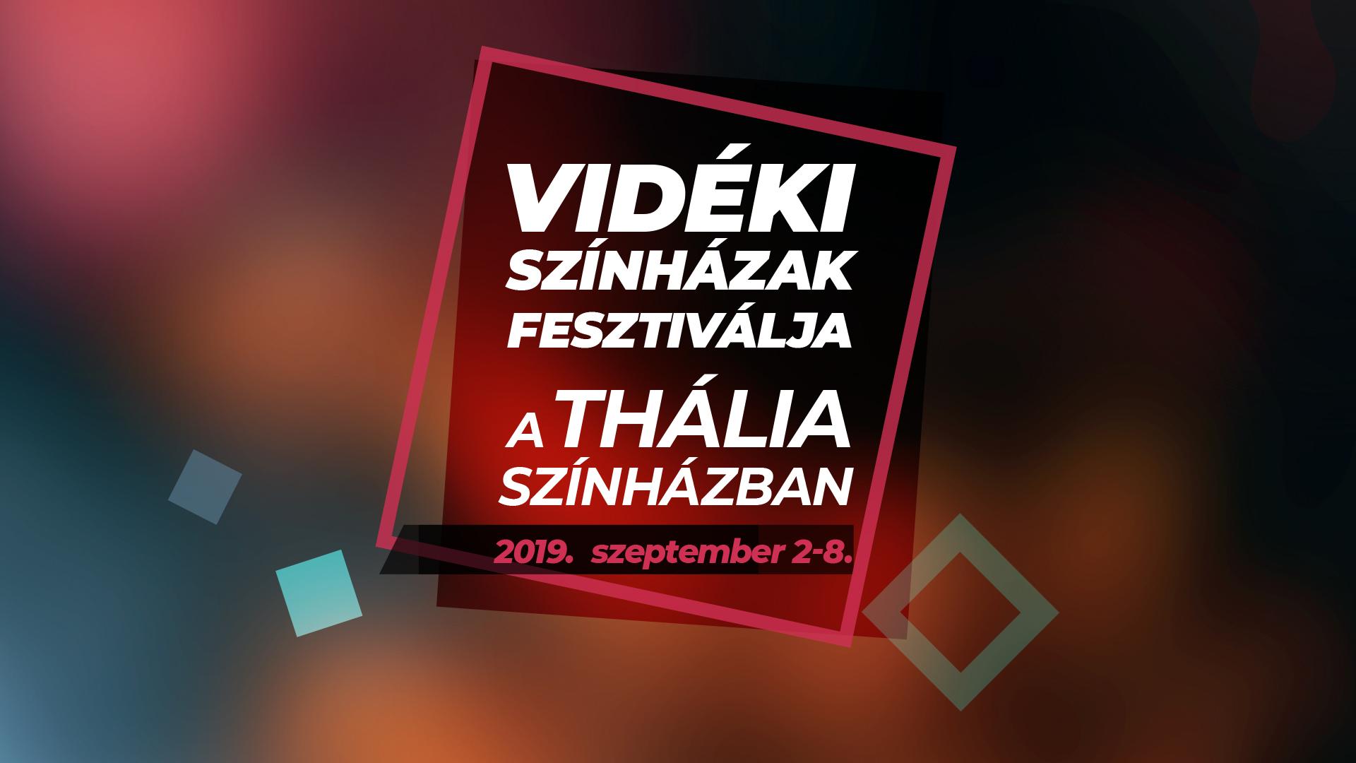 Vidéki Színházak Fesztiválja 2019